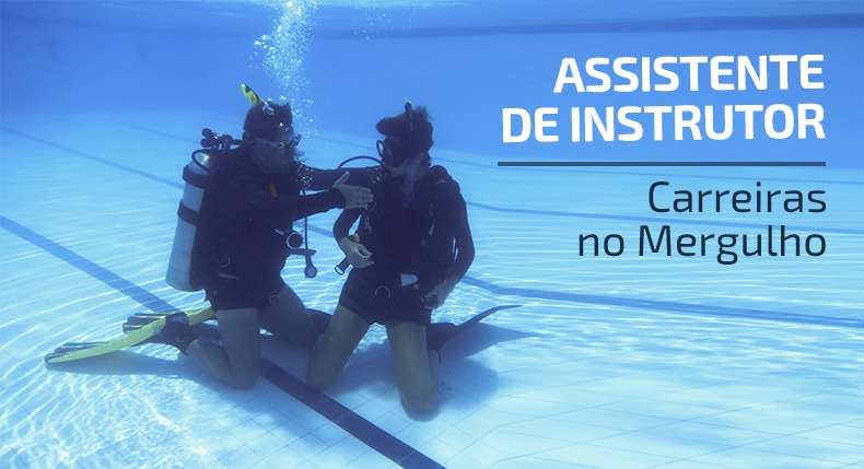 Carreiras no Mergulho: Assistente de Instrutor